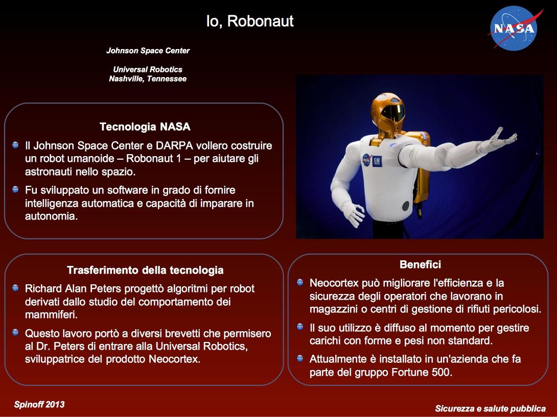 La tecnologia studiata per Robonaut ha trovato applicazioni che rendono meno pericoloso il lavoro degli operatori in molte realtà industriali e non © NASA / Veronica Remondini
